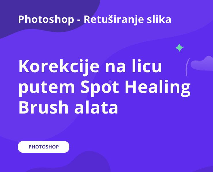 Korekcije na licu putem Spot Healing Brush alata